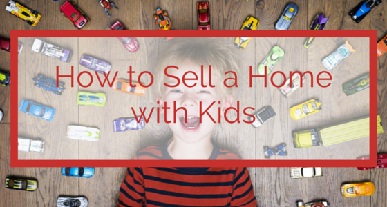 How to Sell Your House With Kids
